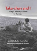 Taka-Chan and I: A Dog's Journey to Japan (Hardcover)