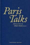 Paris Talks: Address Given by 'Abdu'l-Baha in 1911 (Hardcover)