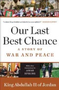 Our Last Best Chance: A Story of War and Peace (Paperback)