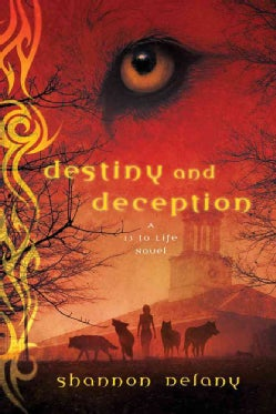 Destiny and Deception: A 13 to Life Novel (Paperback)