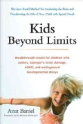 Kids Beyond Limits: The Anat Baniel Method for Awakening the Brain and Transforming the Life of Your Child with S... (Paperback)