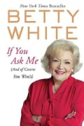 If You Ask Me: (And of Course You Won't) (Paperback)