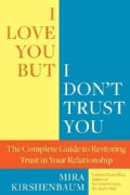 I Love You, But I Don't Trust You: The Complete Guide to Restoring Trust in Your Relationship (Paperback)