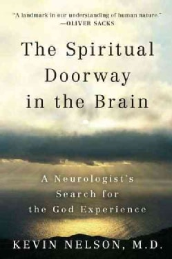 The Spiritual Doorway in the Brain: A Neurologist's Search for the God Experience (Paperback)