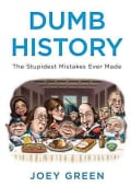 Dumb History: The Stupidest Mistakes Ever Made (Paperback)