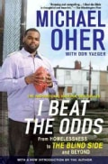 I Beat the Odds: From Homelessness, To the Blind Side, and Beyond (Paperback)
