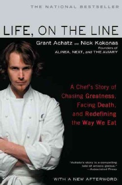 Life, On The Line: A Chef's Story of Chasing Greatness, Facing Death, and Redefining the Way We Eat (Paperback)