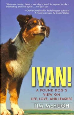 Ivan!: A Pound Dog's View on Life, Love, and Leashes (Hardcover)