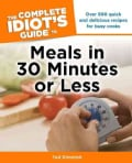 The Complete Idiot's Guide to Meals in 30 Minutes or Less (Paperback)