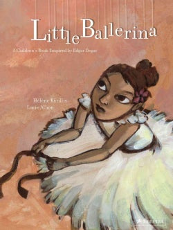 Little Ballerina: Inspired By A Painting by Edgar Degas (Hardcover)