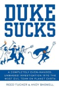 Duke Sucks: A Completely Evenhanded, Unbiased Investigation into the Most Evil Team on Planet Earth (Paperback)