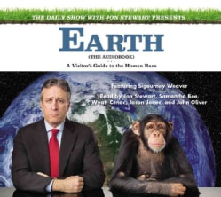 The Daily Show With Jon Stewart Presents Earth (The Audiobook): A Visitor's Guide to the Human Race (CD-Audio)