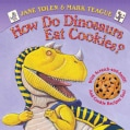 How Do Dinosaurs Eat Cookies? (Board book)