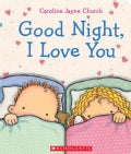 Goodnight, I Love You (Board book)
