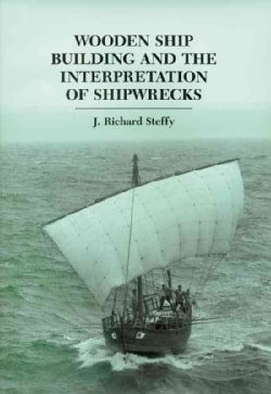 Wooden Ship Building and the Interpretation of Shipwrecks (Paperback)