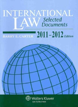 International Law: Selected Documents, 2011-2012 Edition (Paperback)