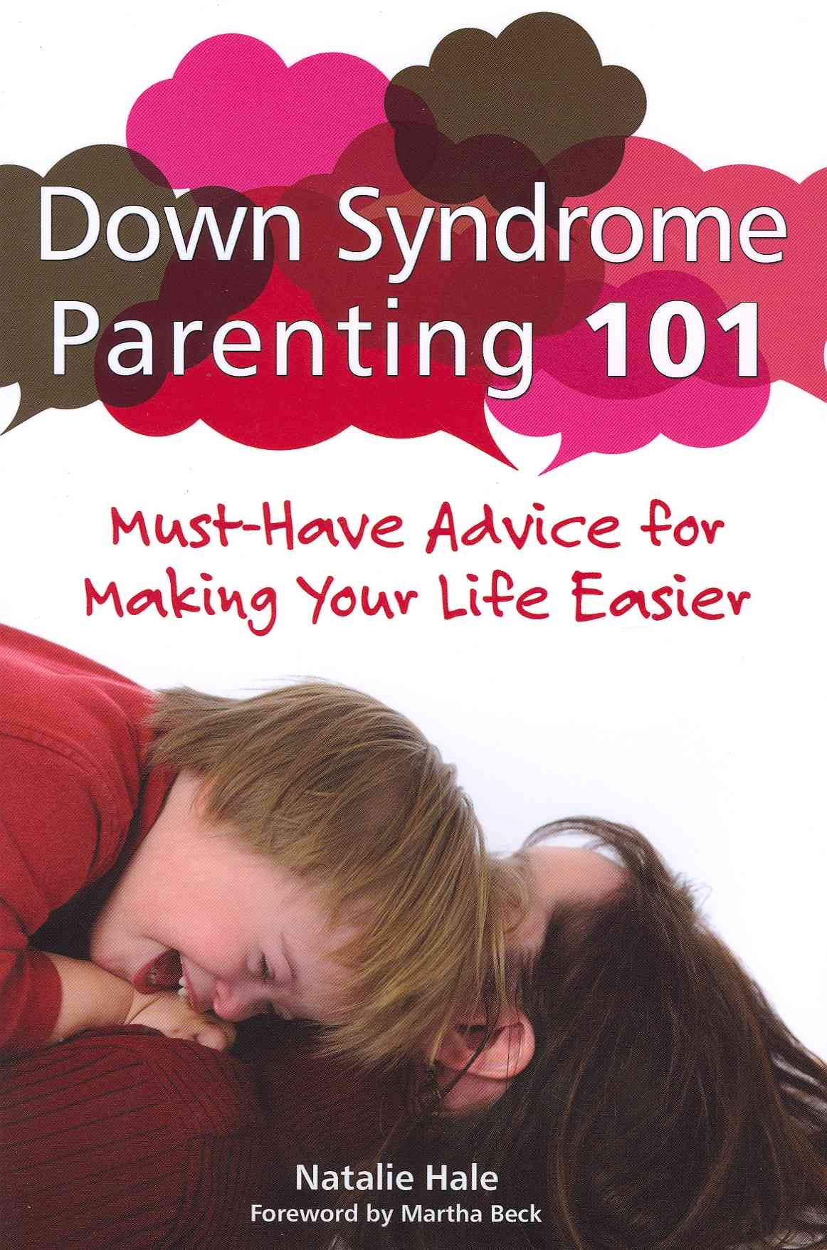 Down Syndrome Parenting 101: Must-Have Advice for Making Your Life Easier (Paperback)