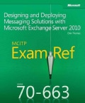 MCITP 70-663 Exam Ref: Designing and Deploying Messaging Solutions With Microsoft Exchange Server 2010 (Paperback)