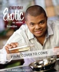Everyday Exotic: The Cookbook (Paperback)