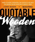 Quotable Wooden: Words of Wisdom, Preparation, and Success by and About John Wooden, College Basketball's Greates... (Paperback)