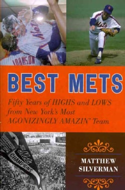 Best Mets: Fifty Years of Highs and Lows from New York's Most Agonizingly Amazin' Team (Paperback)