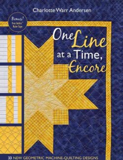 One Line at a Time, Encore: 33 New Geometric Machine-Quilting Designs (Paperback)