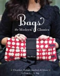 Bags the Modern Classics: Clutches, Hobos, Satchels & More (Paperback)