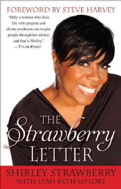 The Strawberry Letter: Real Talk, Real Advice, Because Bitterness Isn't Sexy (Paperback)