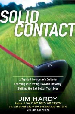 Solid Contact: A Top Golf Instructor's Guide to Learning Your Swing DNA and Instantly Striking the Ball Better Th... (Hardcover)