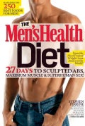 The Men's Health Diet: 27 Days to Sculpted ABS, Maximum Muscle & Superhuman Sex! (Hardcover)