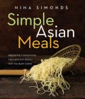 Simple Asian Meals: Irresistibly Satisfying and Healthy Dishes for the Busy Cook (Hardcover)