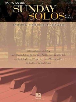 Even More Sunday Solos for Piano: Preludes, Offertories & Postludes (Paperback)