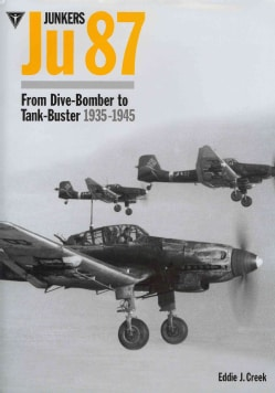 Junkers Ju 87: From Dive-Bomber to Tank-Buster 1935-1945 (Hardcover)