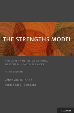 The Strengths Model: A Recovery-Oriented Approach to Mental Health Services (Hardcover)