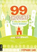 99 Thoughts for Smaller Church Youth Workers: Doing More With Less (Paperback)