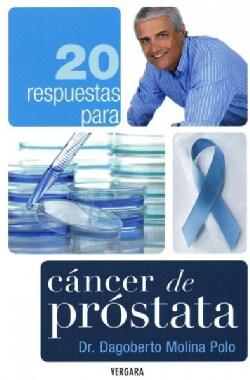 20 respuestas para cancer de prostata / 20 Responses to Prostate Cancer (Paperback)