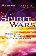 Spirit Wars: Winning the Invisible Battle Against Sin and the Enemy (Paperback)