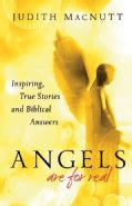 Angels Are for Real: Inspiring, True Stories and Biblical Answers (Paperback)