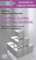 Shaping Global Industrial Relations: The Impact of International Framework Agreements (Hardcover)