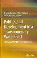 Politics and Development in a Transboundary Watershed: The Case of the Lower Mekong Basin (Hardcover)