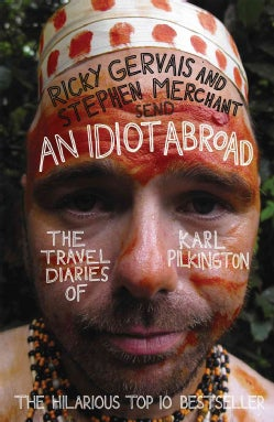 An Idiot Abroad: The Travel Diaries of Karl Pilkington (Paperback)