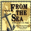 U.S. NAVY BAND - FROM THE SEA/MUSIC OF THE US NAVY