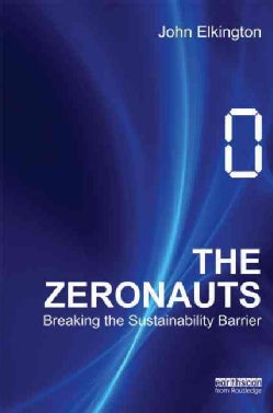 The Zeronauts: Breaking the Sustainability Barrier (Hardcover)