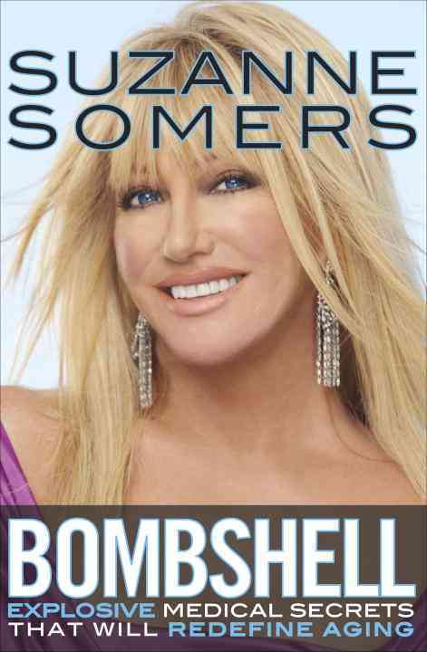 Bombshell: Explosive Medical Secrets That Will Redefine Aging (Hardcover)