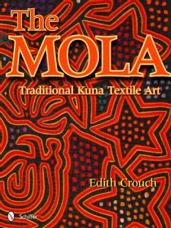 The Mola: Traditional Kuna Textile Art (Hardcover)