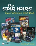 The Star Wars Super Collector's Wish Book (Hardcover)