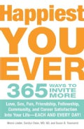Happiest You Ever: 365 Ways to Invite More Love, Sex, Fun, Friendship, Fellowship, Community, and Career Satisfac... (Paperback)