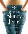 Six Weeks to Skinny Jeans: Blast Fat, Firm Your Butt, and Lose Two Jean Sizes (Hardcover)