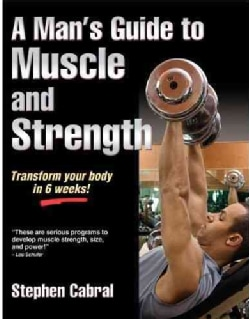 A Man's Guide to Muscle and Strength (Paperback)