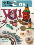 No Bake Air-Dry Clay: 16 Great Techniques (Paperback)